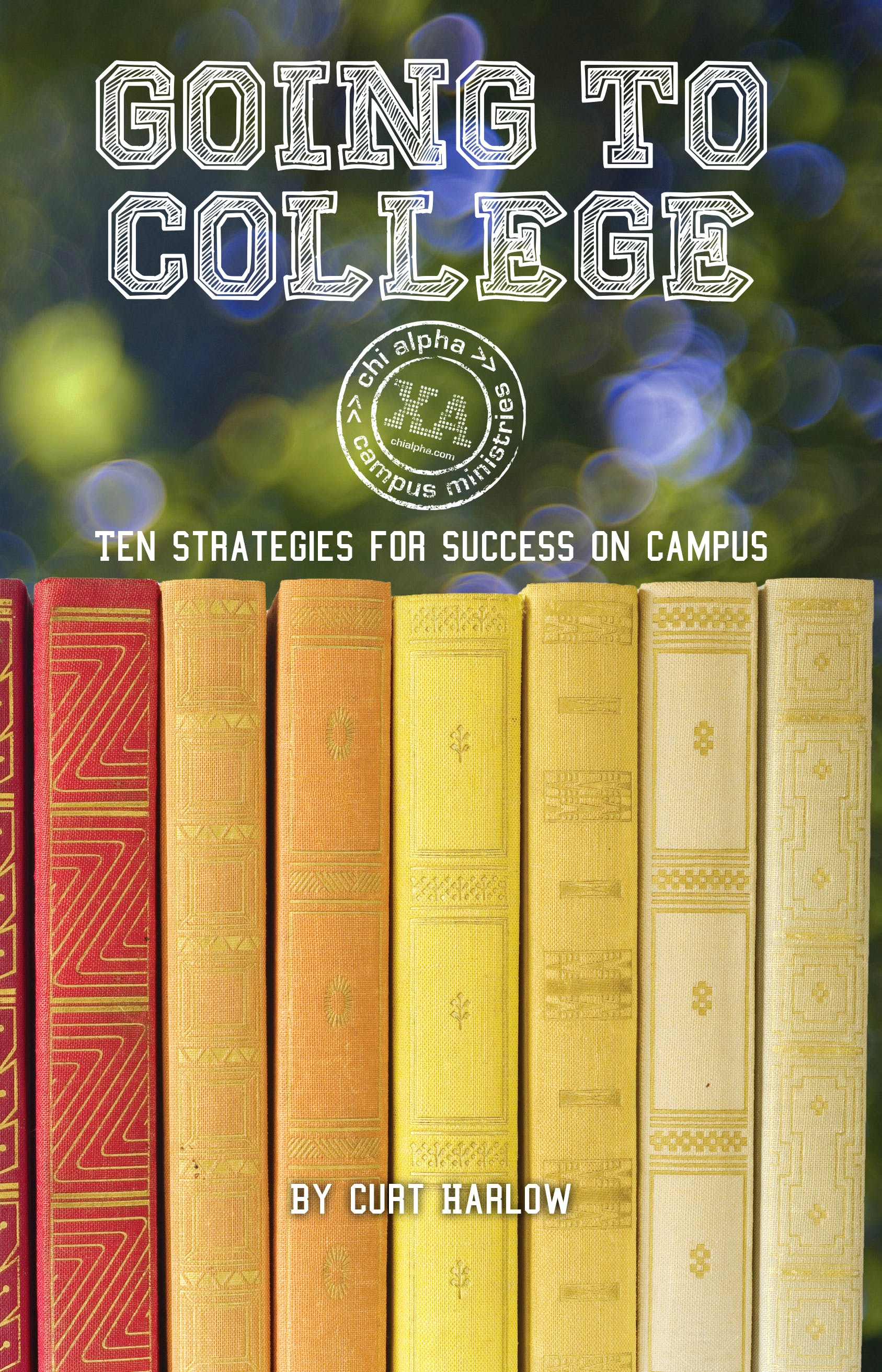 going to college ten strategies chi alpha campus ministries